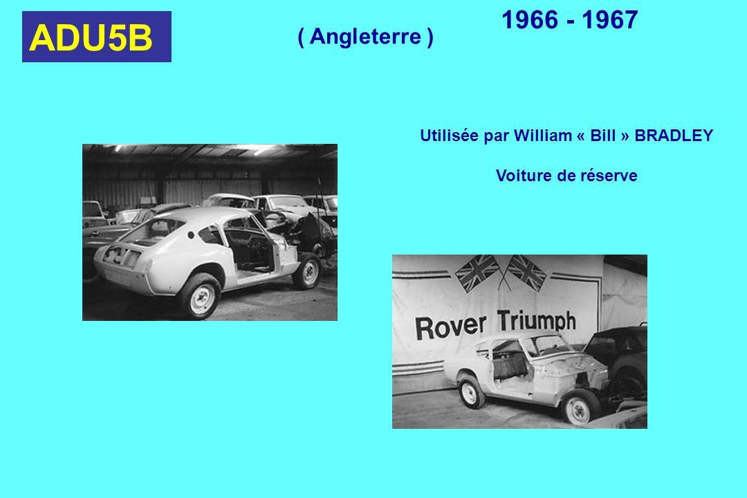 ADU5B 1966 - 1967 Utilisée par William « Bill » BRADLEY Voiture de réserve ( Angleterre )