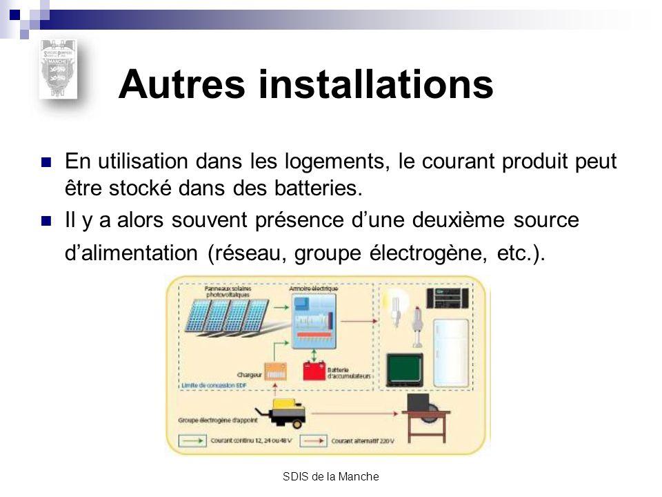 SDIS de la Manche Autres installations En utilisation dans les logements, le courant produit peut être stocké dans des batteries. Il y a alors souvent