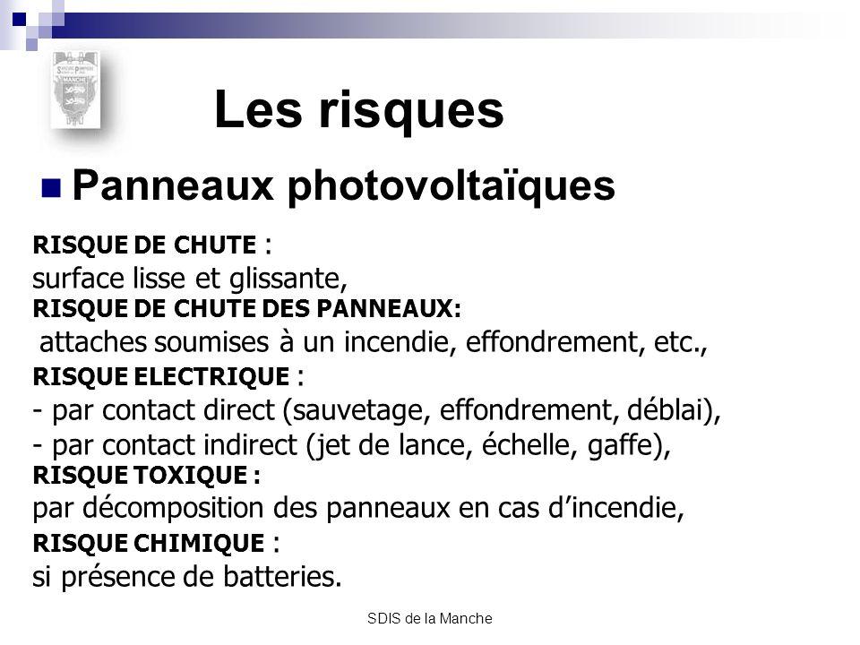 SDIS de la Manche Les risques Panneaux photovoltaïques RISQUE DE CHUTE : surface lisse et glissante, RISQUE DE CHUTE DES PANNEAUX: attaches soumises à