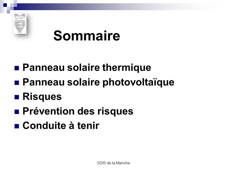 SDIS de la Manche Sommaire Panneau solaire thermique Panneau solaire photovoltaïque Risques Prévention des risques Conduite à tenir