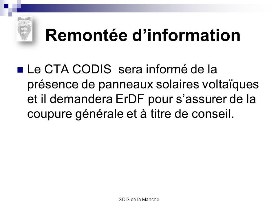 SDIS de la Manche Remontée dinformation Le CTA CODIS sera informé de la présence de panneaux solaires voltaïques et il demandera ErDF pour sassurer de