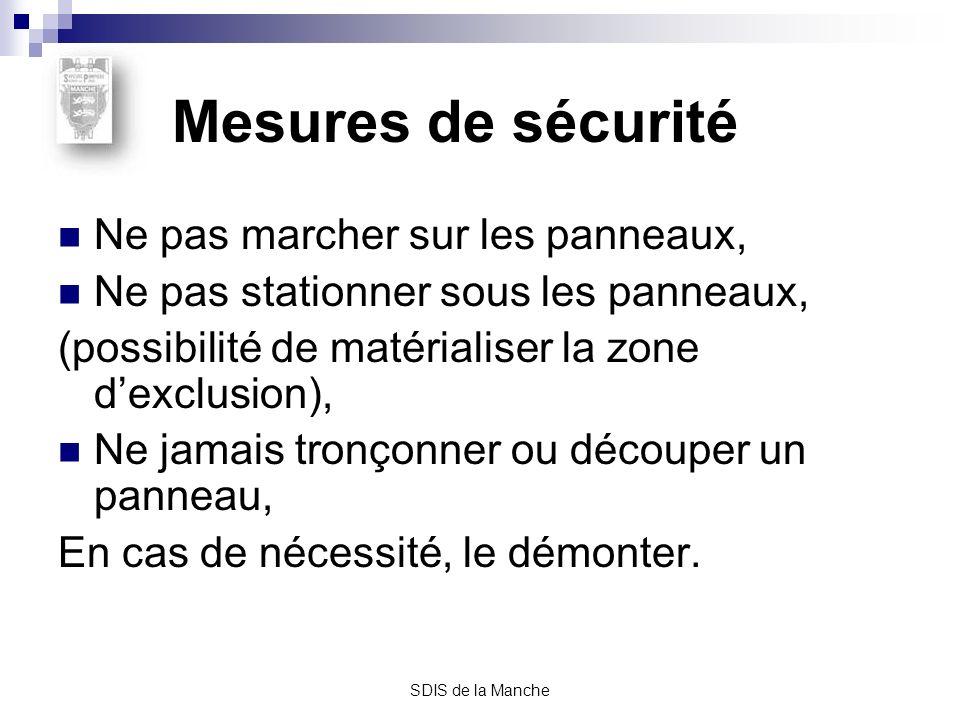 SDIS de la Manche Mesures de sécurité Ne pas marcher sur les panneaux, Ne pas stationner sous les panneaux, (possibilité de matérialiser la zone dexcl
