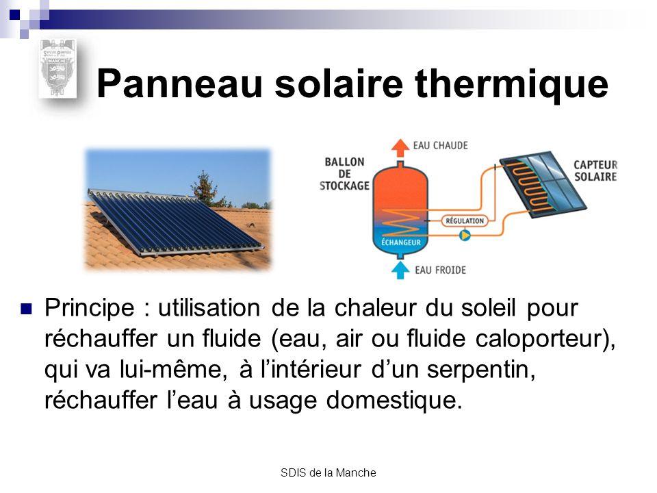 SDIS de la Manche Les risques Panneaux photovoltaïques RISQUE DE CHUTE : surface lisse et glissante, RISQUE DE CHUTE DES PANNEAUX: attaches soumises à un incendie, effondrement, etc., RISQUE ELECTRIQUE : - par contact direct (sauvetage, effondrement, déblai), - par contact indirect (jet de lance, échelle, gaffe), RISQUE TOXIQUE : par décomposition des panneaux en cas dincendie, RISQUE CHIMIQUE : si présence de batteries.