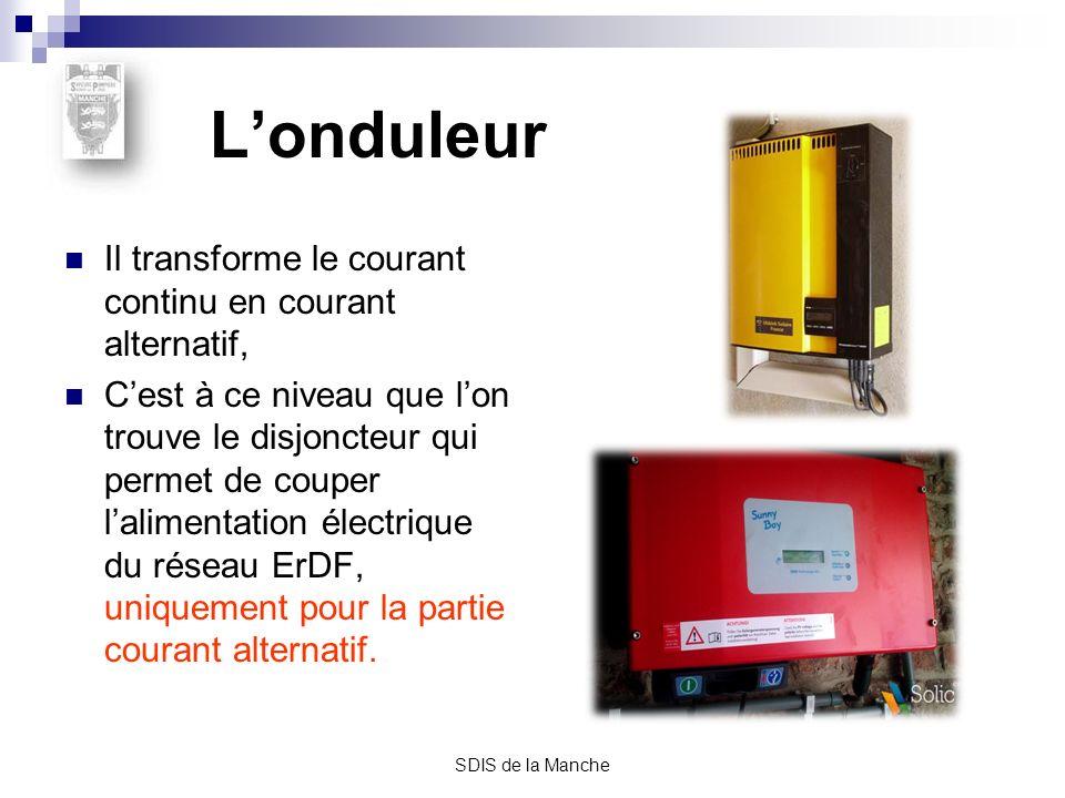 SDIS de la Manche Les compteurs électriques et les câbles électriques Les compteurs Au nombre de 2, Un mesure lélectricité consommée sur le réseau (compteur EDF classique), Lautre mesure lélectricité produite par linstallation photovoltaïque qui peut être: Entièrement consommée, En partie et le surplus vendu à ErDF, Entièrement vendue à ErDF.