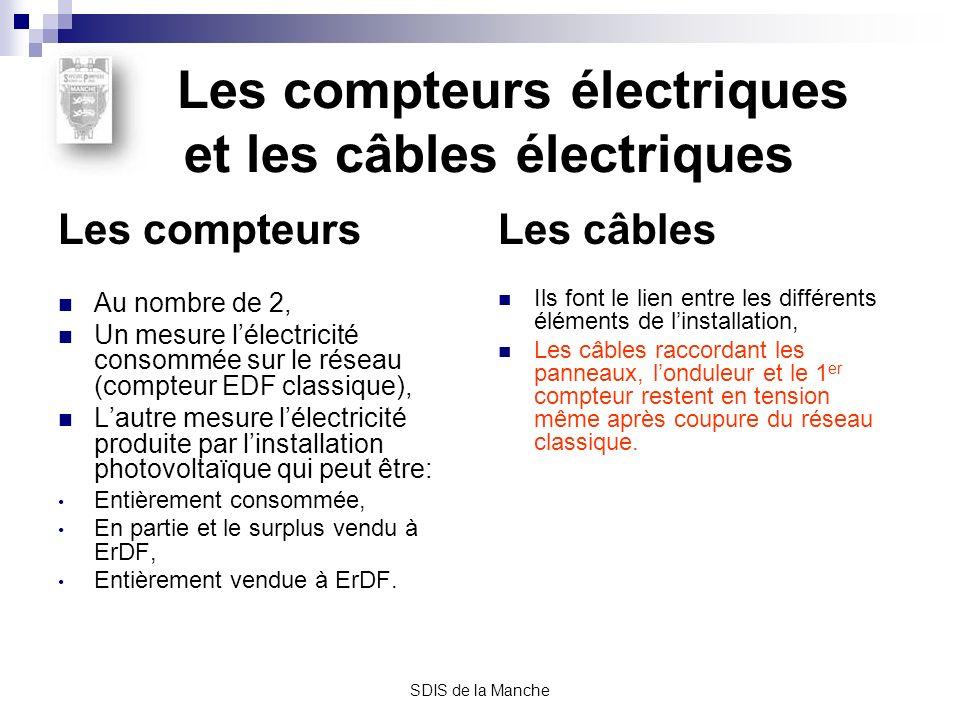 SDIS de la Manche ATTENTION Tant que le panneau est soumis à la lumière (même nocturne), il émet de lélectricité et les câbles électriques reliant londuleur sont en tension, Il sagit dun courant continu (qui «colle» contrairement à lalternatif qui «éjecte»).
