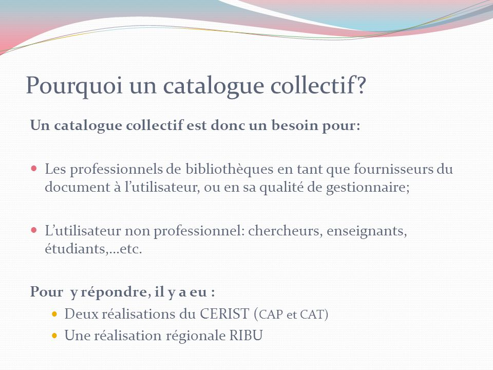 Pourquoi un catalogue collectif.