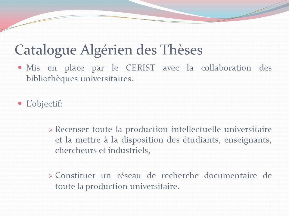 Catalogue Algérien des Thèses Mis en place par le CERIST avec la collaboration des bibliothèques universitaires.