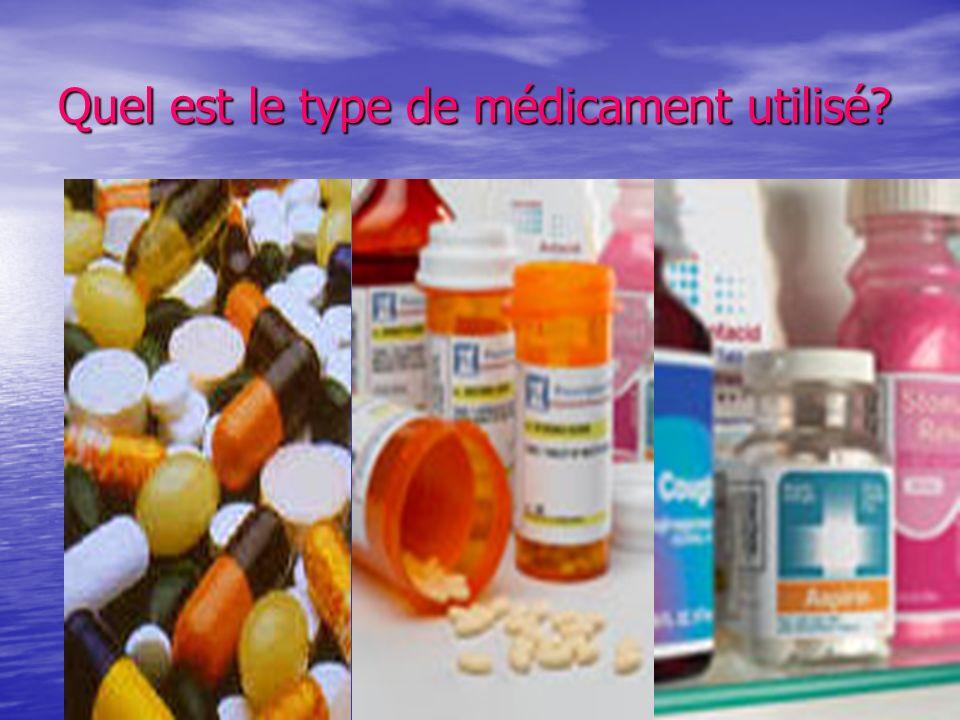 Quel est le type de médicament utilisé?