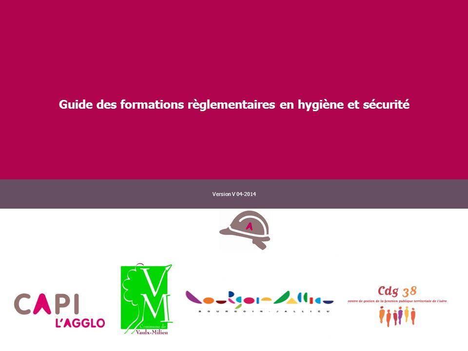 Guide des formations règlementaires en hygiène et sécurité Version V 04-2014