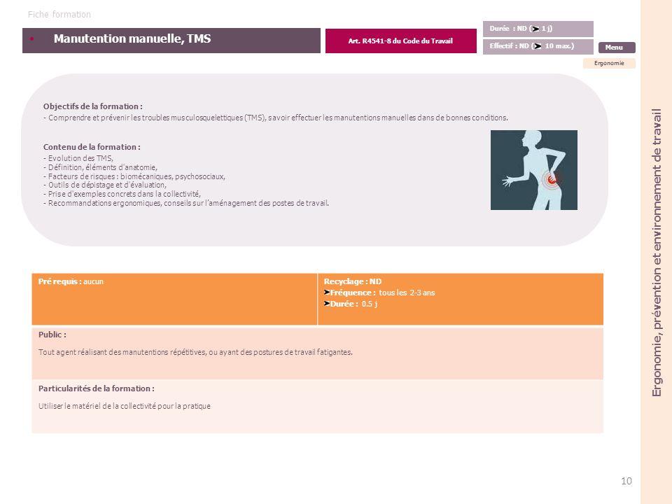 Manutention manuelle, TMS Objectifs de la formation : - Comprendre et prévenir les troubles musculosquelettiques (TMS), savoir effectuer les manutenti