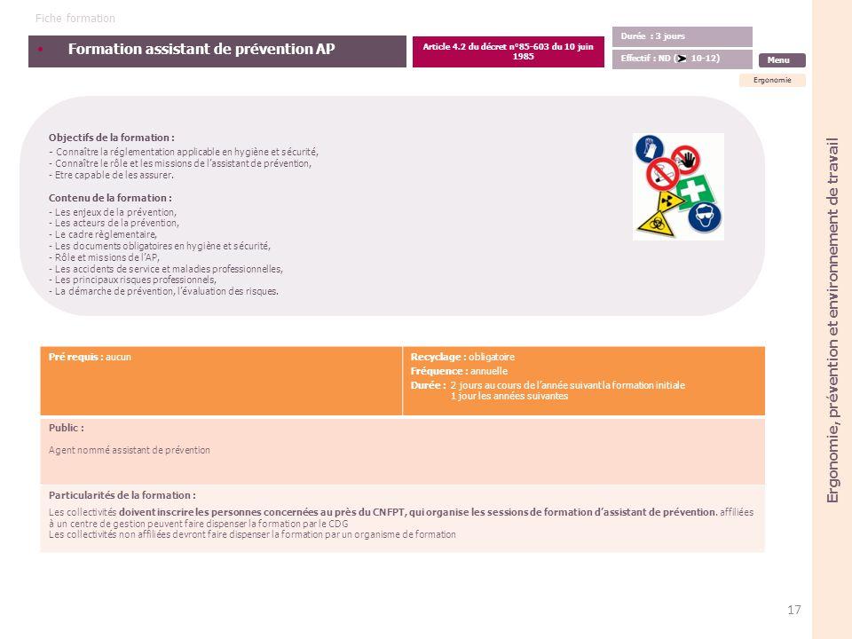 Formation assistant de prévention AP Objectifs de la formation : - Connaître la réglementation applicable en hygiène et sécurité, - Connaître le rôle