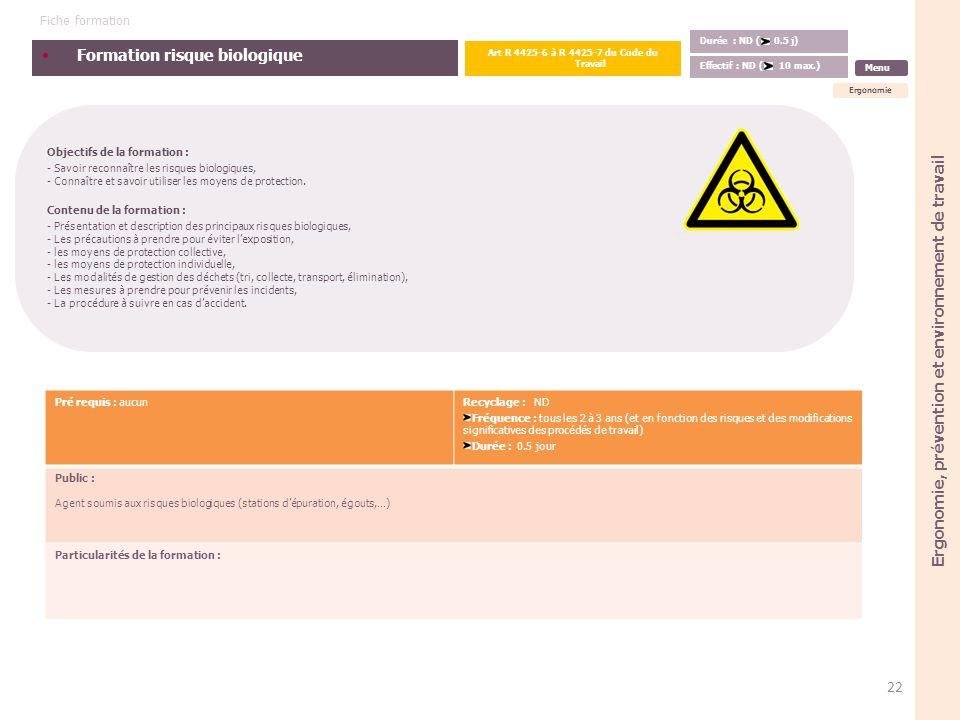 Formation risque biologique Objectifs de la formation : - Savoir reconnaître les risques biologiques, - Connaître et savoir utiliser les moyens de pro