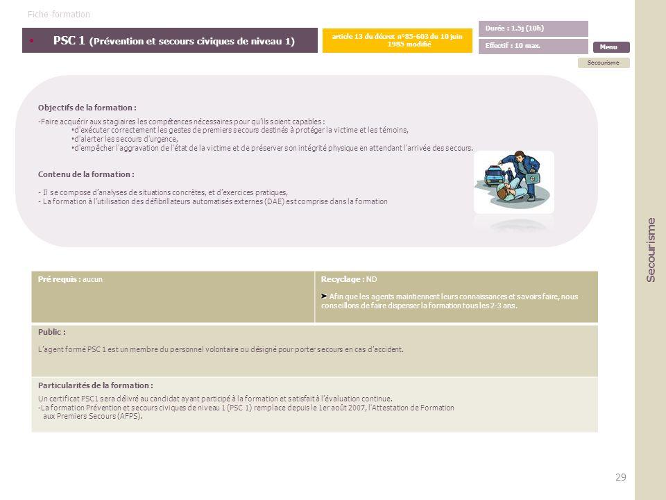 PSC 1 (Prévention et secours civiques de niveau 1) Objectifs de la formation : -Faire acquérir aux stagiaires les compétences nécessaires pour quils s