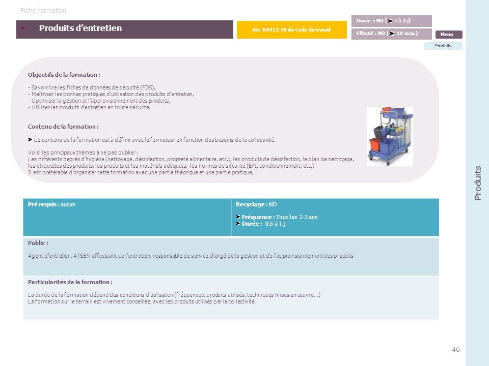 Produits dentretien Objectifs de la formation : - Savoir lire les fiches de données de sécurité (FDS), - Maîtriser les bonnes pratiques d'utilisation