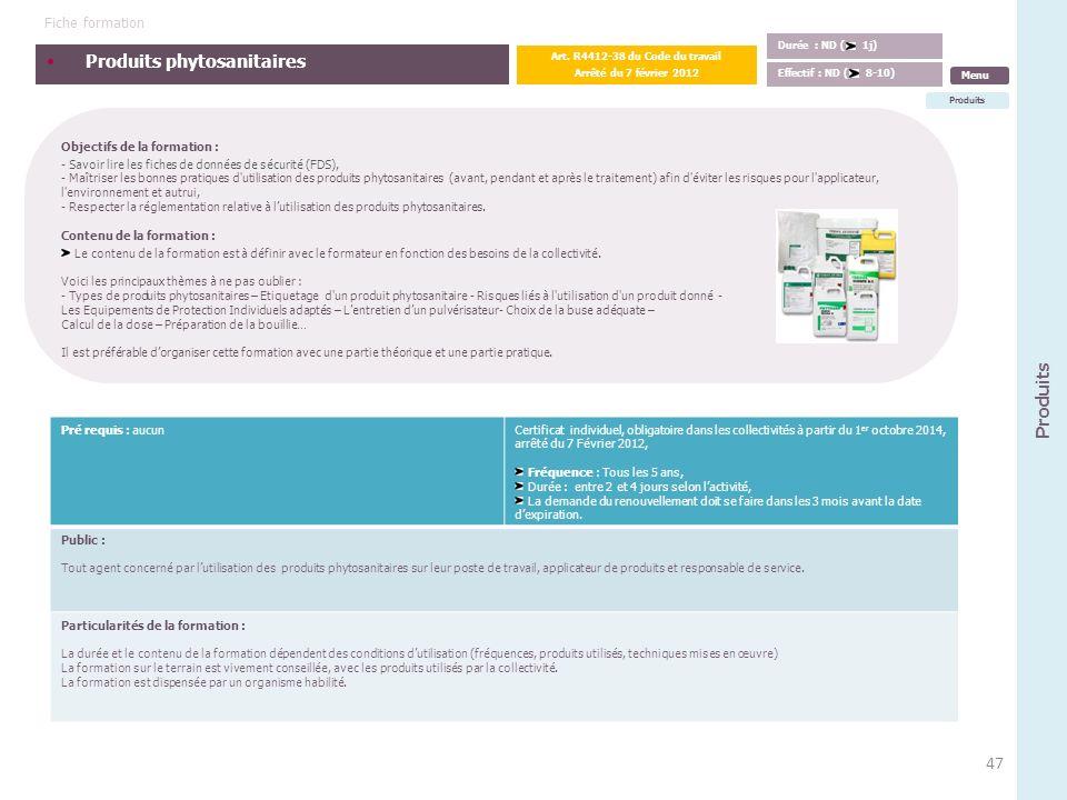 Produits phytosanitaires Objectifs de la formation : - Savoir lire les fiches de données de sécurité (FDS), - Maîtriser les bonnes pratiques d'utilisa