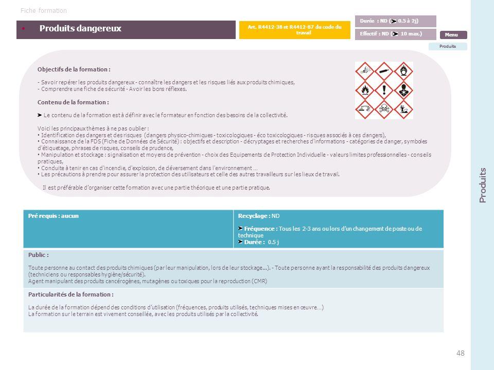 Produits dangereux Objectifs de la formation : - Savoir repérer les produits dangereux - connaître les dangers et les risques liés aux produits chimiq
