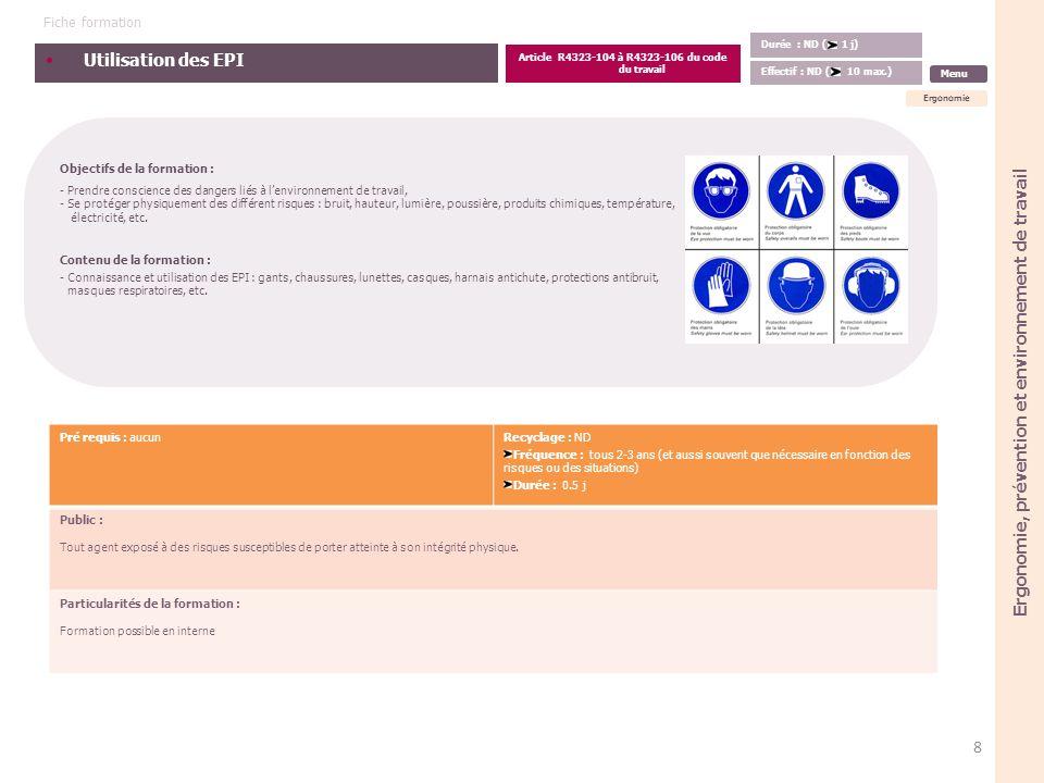 Utilisation des EPI Objectifs de la formation : - Prendre conscience des dangers liés à lenvironnement de travail, - Se protéger physiquement des diff