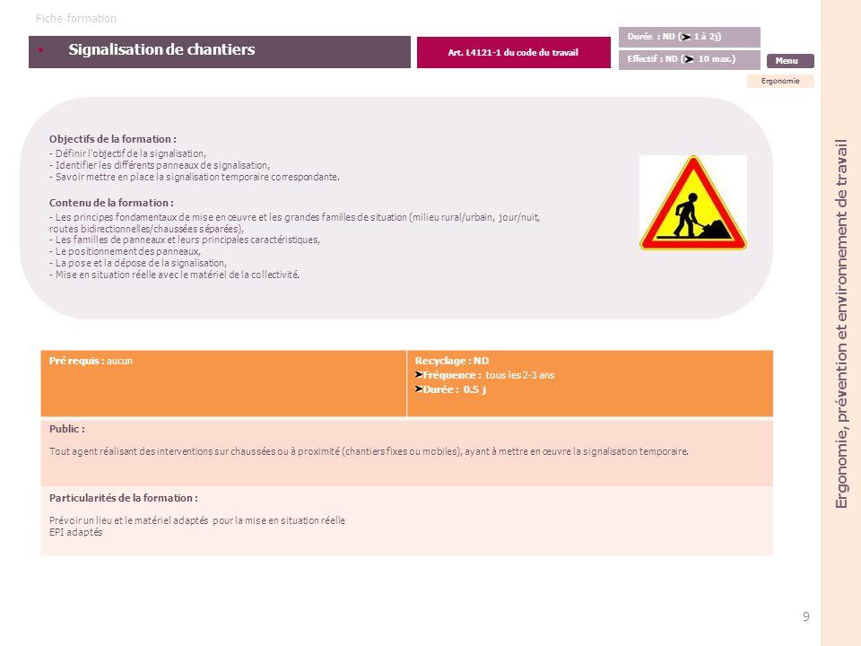 Signalisation de chantiers Objectifs de la formation : - Définir l'objectif de la signalisation, - Identifier les différents panneaux de signalisation