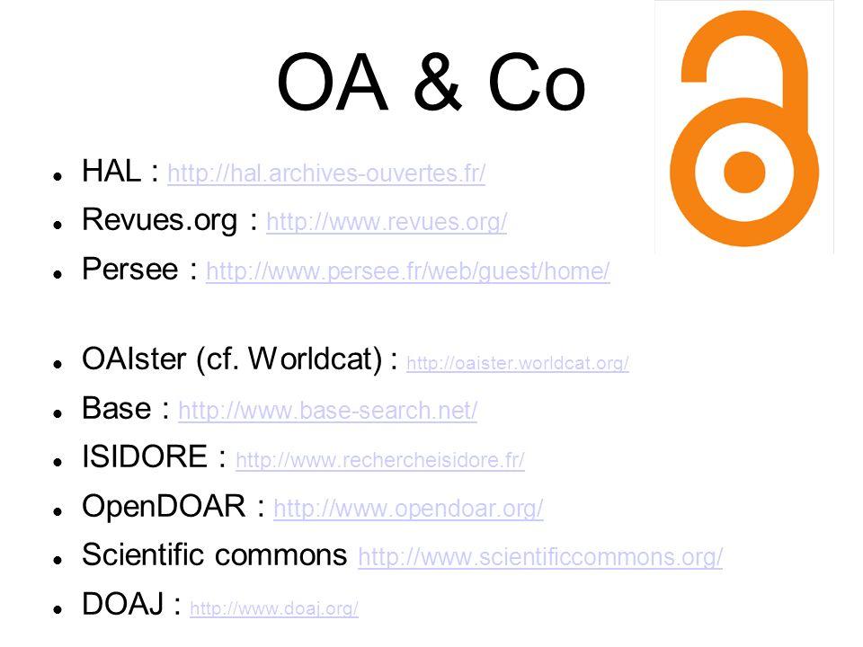 OA & Co HAL : http://hal.archives-ouvertes.fr/ http://hal.archives-ouvertes.fr/ Revues.org : http://www.revues.org/ http://www.revues.org/ Persee : ht