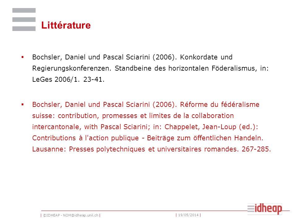 | ©IDHEAP - NOM@idheap.unil.ch | | 19/05/2014 | Littérature Bochsler, Daniel und Pascal Sciarini (2006). Konkordate und Regierungskonferenzen. Standbe