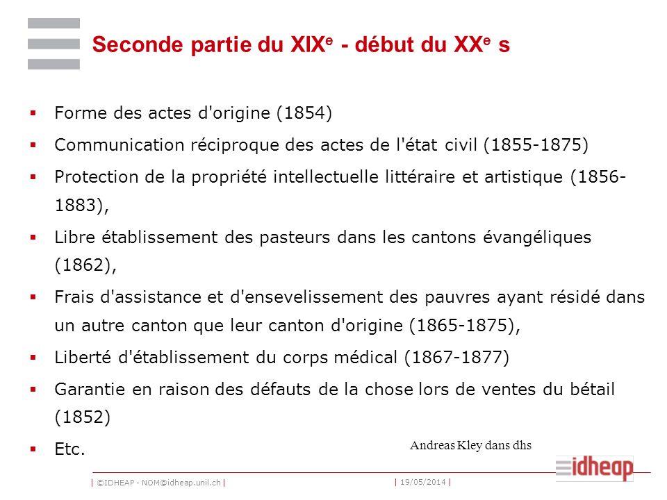 | ©IDHEAP - NOM@idheap.unil.ch | | 19/05/2014 | Seconde partie du XIX e - début du XX e s Forme des actes d'origine (1854) Communication réciproque de