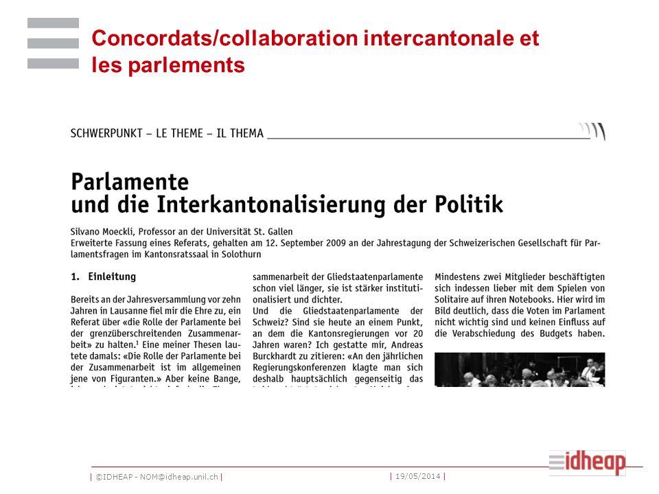 | ©IDHEAP - NOM@idheap.unil.ch | | 19/05/2014 | Concordats/collaboration intercantonale et les parlements