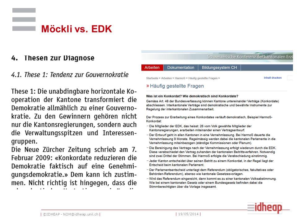 | ©IDHEAP - NOM@idheap.unil.ch | | 19/05/2014 | Möckli vs. EDK