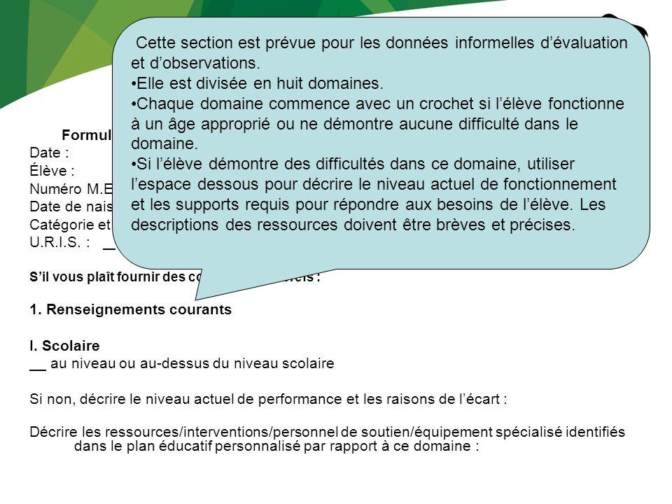 Ébauche février 2008 Aide par catégorie niveau II et III Formulaire de demande de financement pour lannée scolaire Date : Élève :École : Numéro M.E.T.