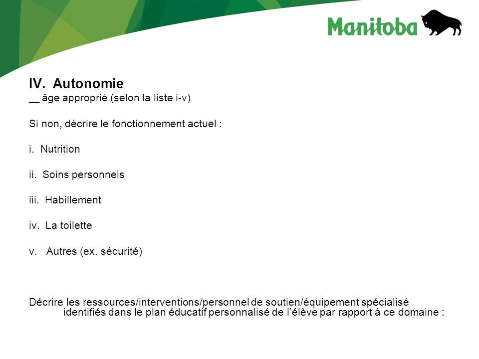 IV. Autonomie __ âge approprié (selon la liste i-v) Si non, décrire le fonctionnement actuel : i.
