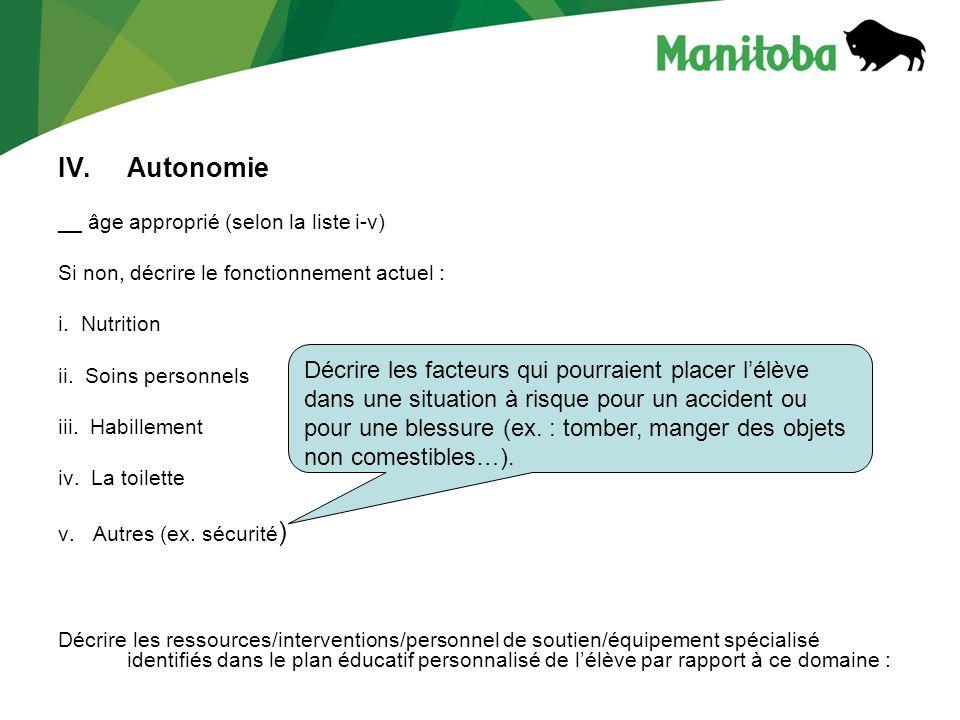 IV.Autonomie __ âge approprié (selon la liste i-v) Si non, décrire le fonctionnement actuel : i.