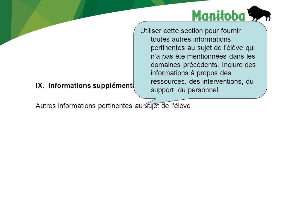 IX. Informations supplémentaires Autres informations pertinentes au sujet de lélève Utiliser cette section pour fournir toutes autres informations per