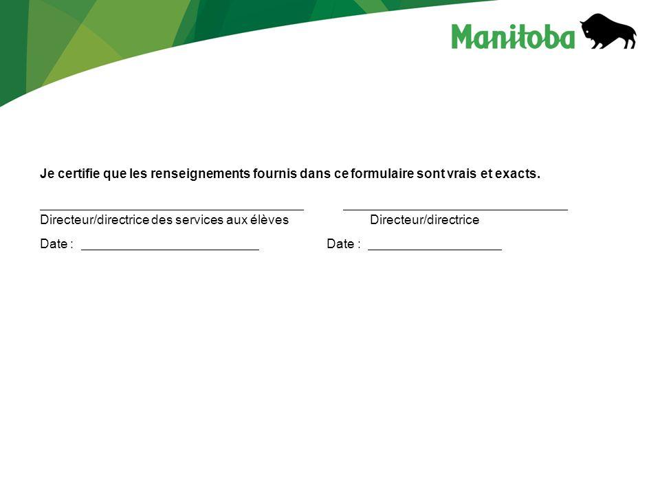 Je certifie que les renseignements fournis dans ce formulaire sont vrais et exacts.