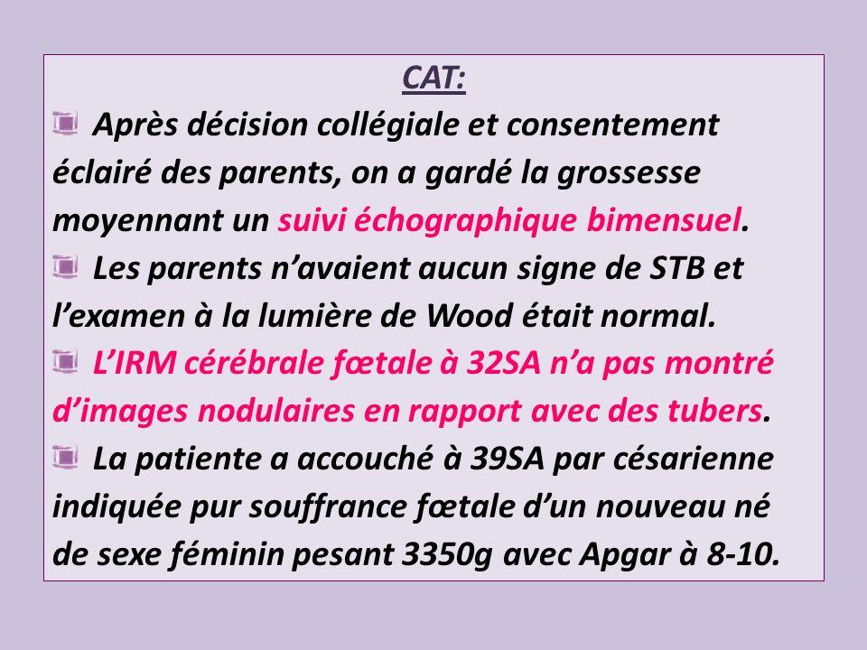CAT: Après décision collégiale et consentement éclairé des parents, on a gardé la grossesse moyennant un suivi échographique bimensuel. Les parents na