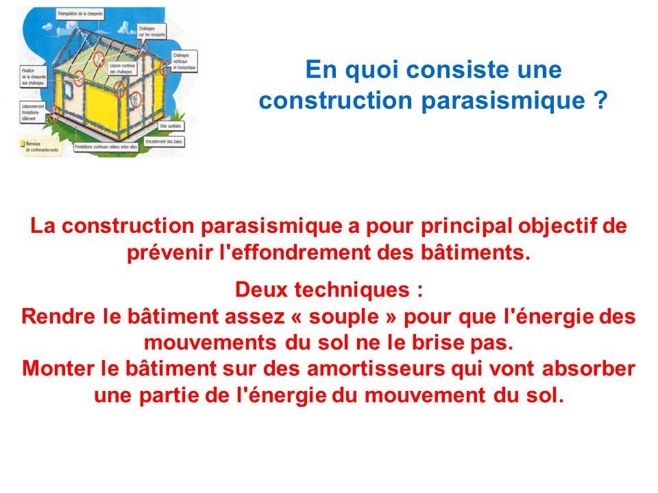 En quoi consiste une construction parasismique .