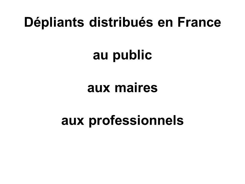 Dépliants distribués en France au public aux maires aux professionnels