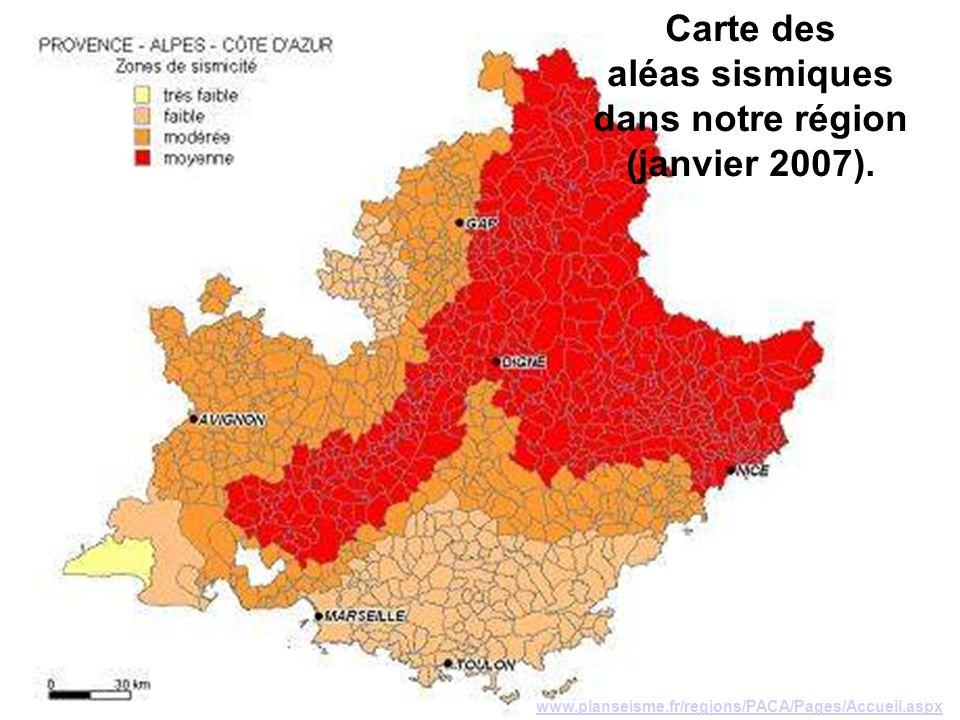 www.planseisme.fr/regions/PACA/Pages/Accueil.aspx Carte des aléas sismiques dans notre région (janvier 2007).