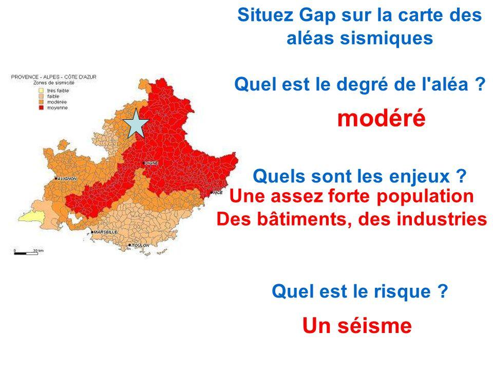 Situez Gap sur la carte des aléas sismiques Quel est le degré de l aléa .