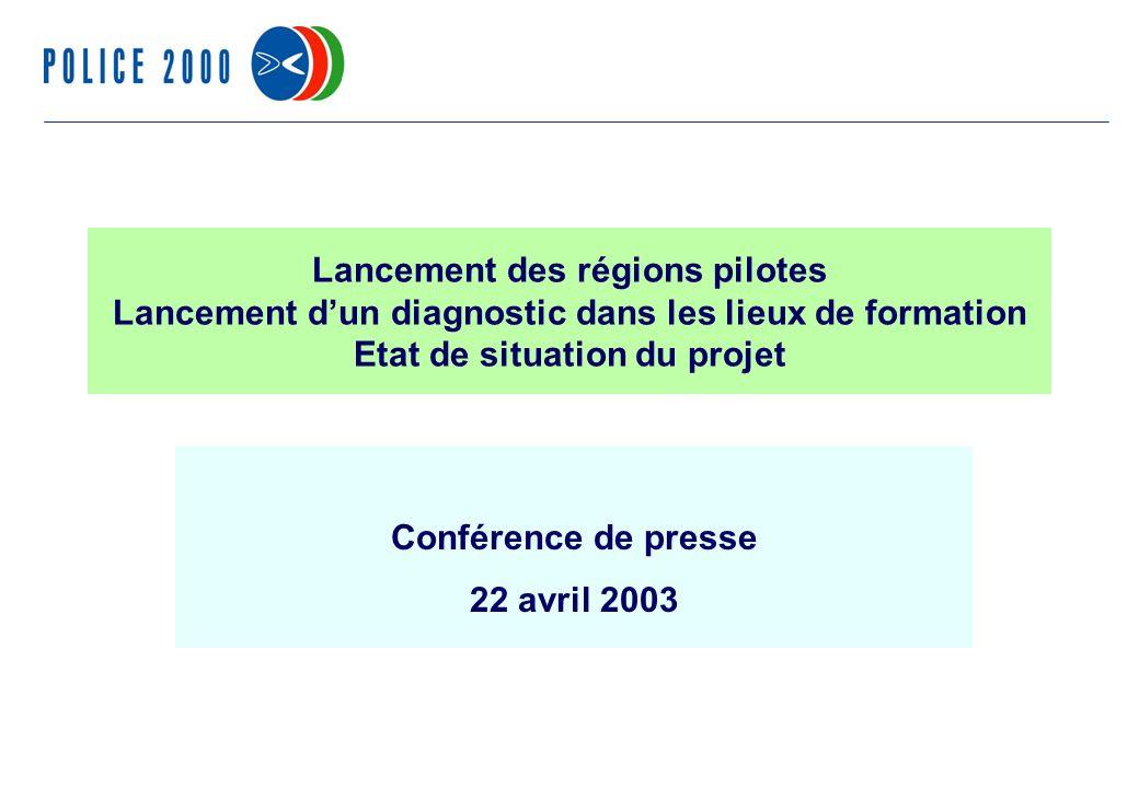1 Lancement des régions pilotes Lancement dun diagnostic dans les lieux de formation Etat de situation du projet Conférence de presse 22 avril 2003