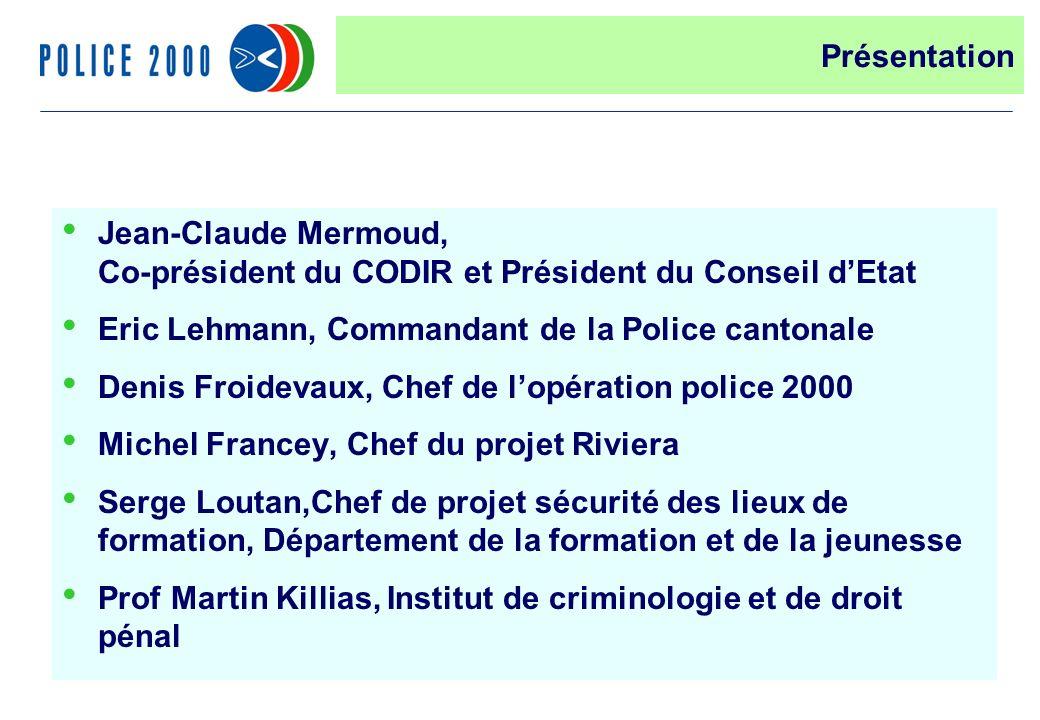 2 Jean-Claude Mermoud, Co-président du CODIR et Président du Conseil dEtat Eric Lehmann, Commandant de la Police cantonale Denis Froidevaux, Chef de l