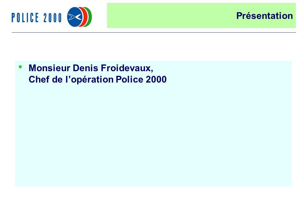 23 Monsieur Denis Froidevaux, Chef de lopération Police 2000 Présentation