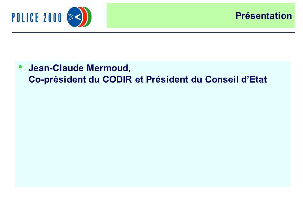 3 Jean-Claude Mermoud, Co-président du CODIR et Président du Conseil dEtat Présentation