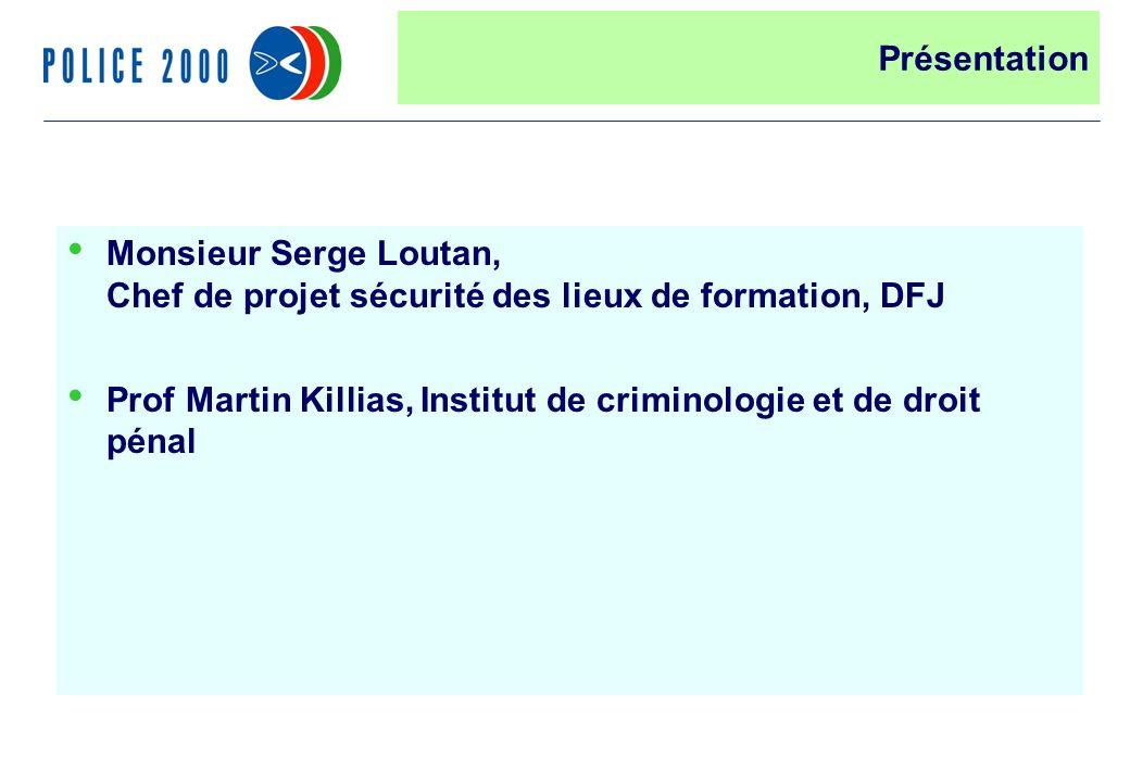 38 Monsieur Serge Loutan, Chef de projet sécurité des lieux de formation, DFJ Prof Martin Killias, Institut de criminologie et de droit pénal Présentation
