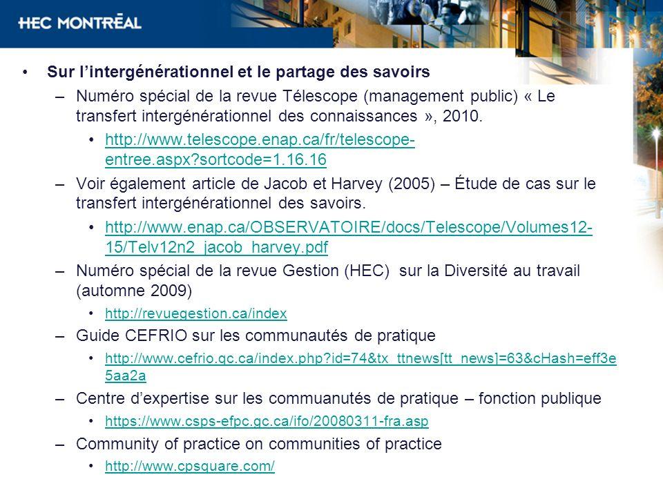 Sur lintergénérationnel et le partage des savoirs –Numéro spécial de la revue Télescope (management public) « Le transfert intergénérationnel des connaissances », 2010.