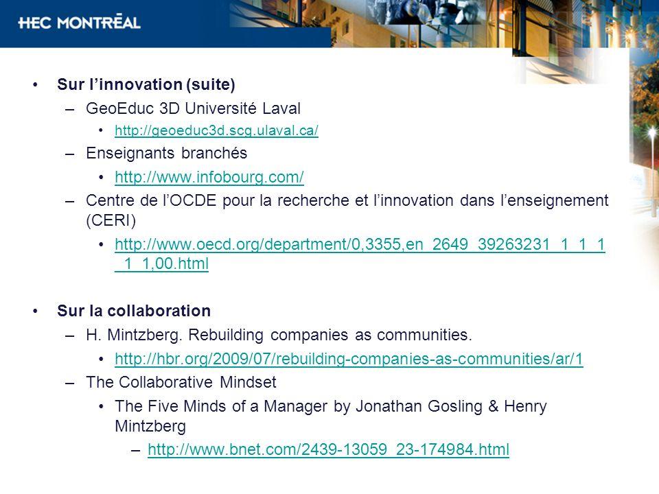 Sur linnovation (suite) –GeoEduc 3D Université Laval http://geoeduc3d.scg.ulaval.ca/ –Enseignants branchés http://www.infobourg.com/ –Centre de lOCDE
