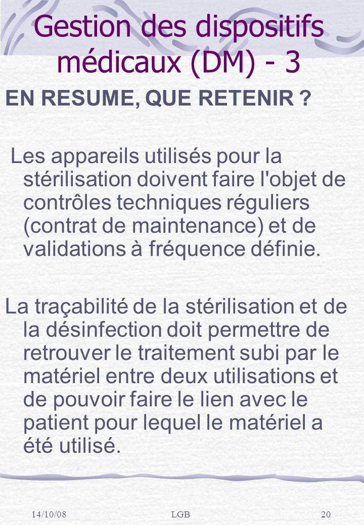 14/10/08LGB20 Gestion des dispositifs médicaux (DM) - 3 EN RESUME, QUE RETENIR .