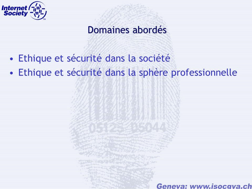 Domaines abordés Ethique et sécurité dans la société Ethique et sécurité dans la sphère professionnelle
