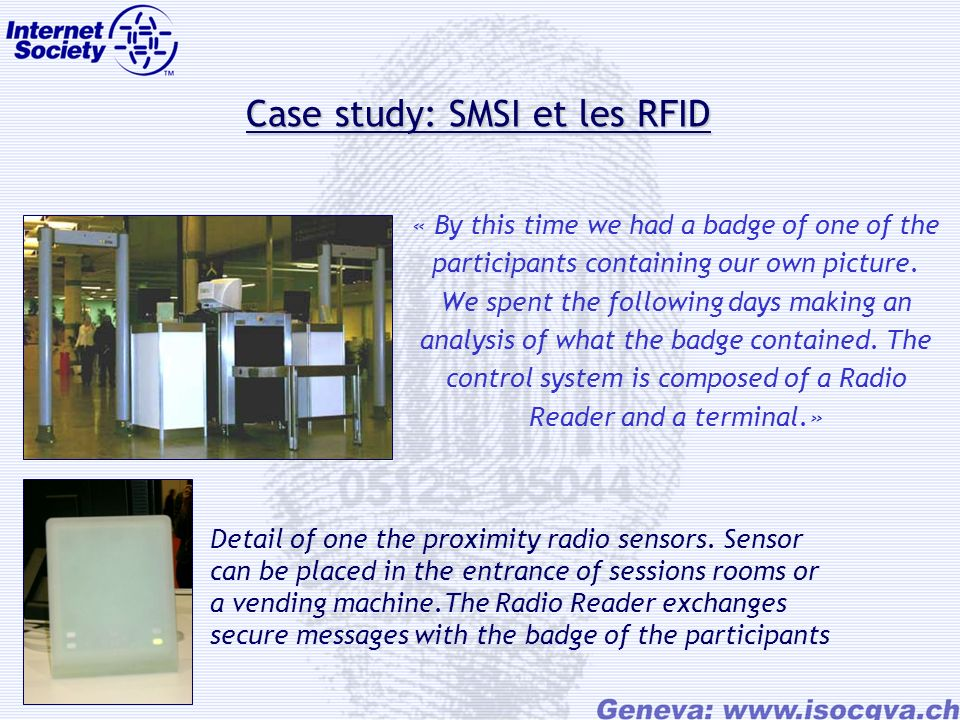 Case study: SMSI et les RFID Case study: SMSI et les RFID « By this time we had a badge of one of the participants containing our own picture.