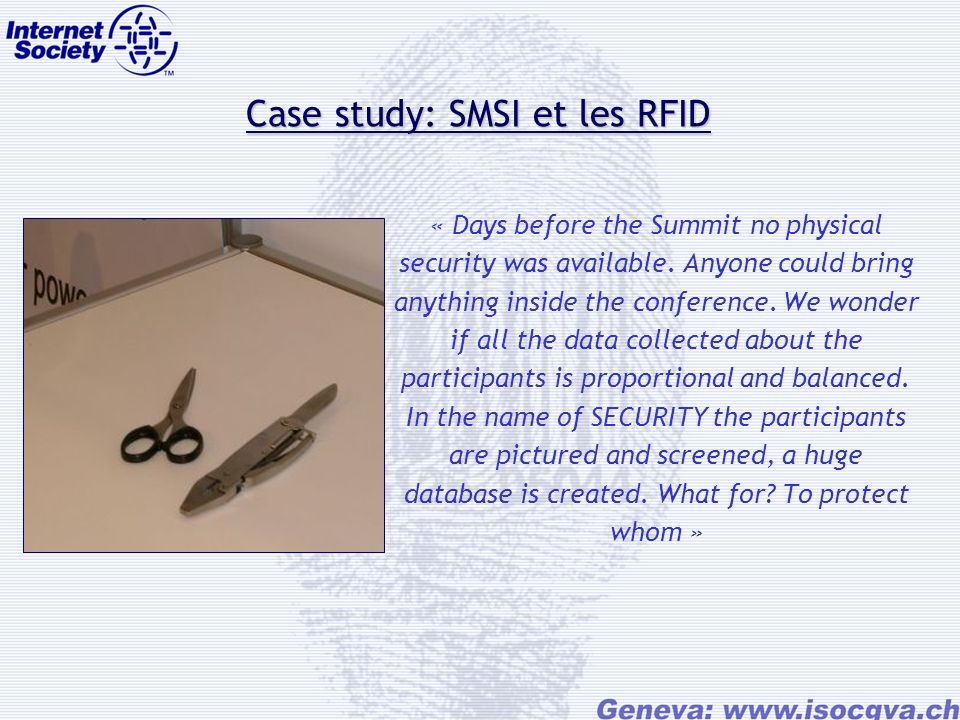 Case study: SMSI et les RFID Case study: SMSI et les RFID « Days before the Summit no physical security was available.
