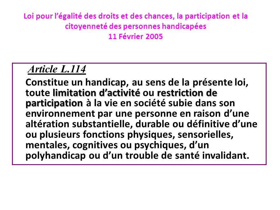 Loi pour légalité des droits et des chances, la participation et la citoyenneté des personnes handicapées 11 Février 2005 Article L.114 limitation dac