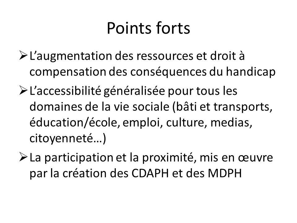 Points forts Laugmentation des ressources et droit à compensation des conséquences du handicap Laccessibilité généralisée pour tous les domaines de la